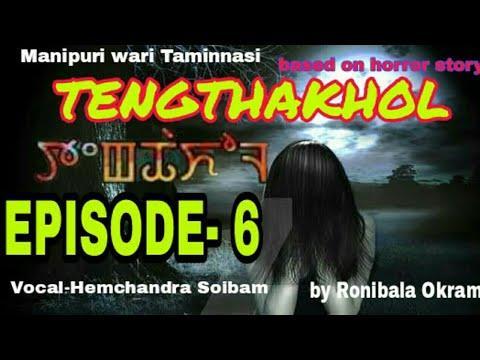 Tengthakhol || Episode-6 || Manipuri Horror Story