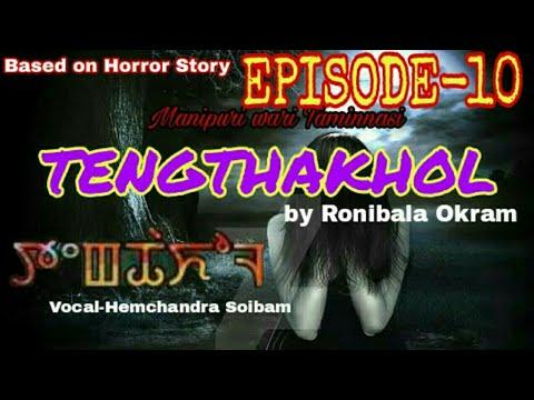Tengthakhol || Episode-10 || Manipuri Horror Story