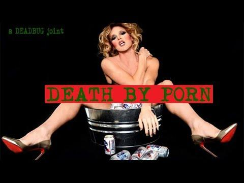 DEATH BY PORN (Graphic)