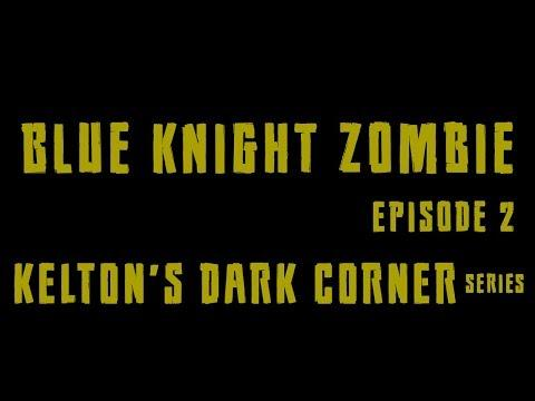 Blue Knight Zombie (Episode 2)