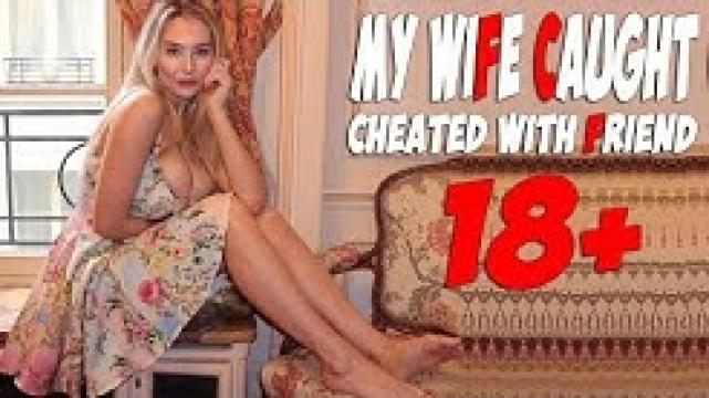 New Love Movie 2019 - My Wife Caught Cheated With Friend! Best love movies 2018 full movies HD