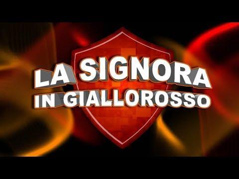 La Signora In Giallorosso - Puntata Del 29/08/2019