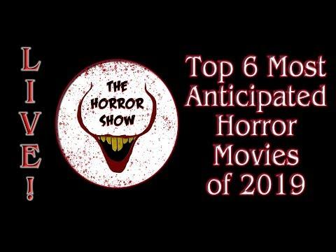 Top 6 Most Anticipated Horror Movies Of 2019 - The Horror Show