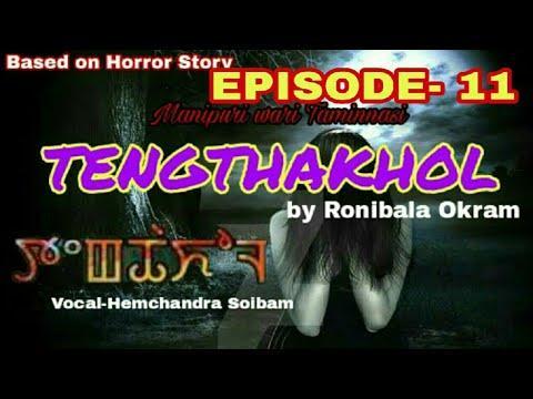 Tengthakhol || Episode-11 || Manipuri Horror Story