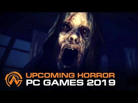 BEST 15 Upcoming HORROR PC Games Of 2019