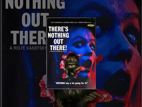 There's Nothing Out There! - Full Length Movie - NSFW